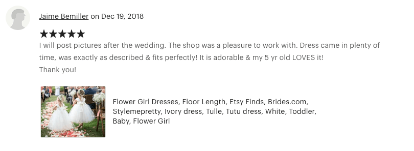 I will post pictures after the wedding. The shop was a pleasure to work with. Dress came in plenty of time, was exactly as described & fits perfectly! It is adorable & my 5 yr old LOVES it! Thank you!